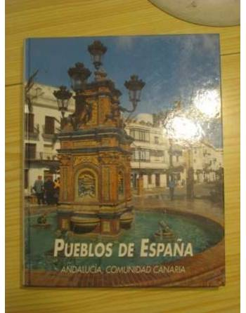 PUEBLOS DE ESPAÑA: ANDALUCÍA, COMUNIDAD CANARIA. PATRIMONIO...