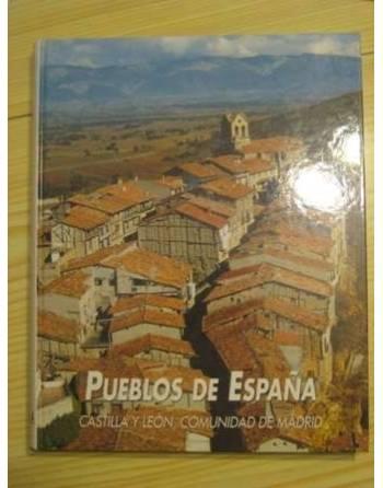 PUEBLOS DE ESPAÑA: CASTILLA Y LEÓN, COMUNIDAD DE MADRID. PATRIMONIO...