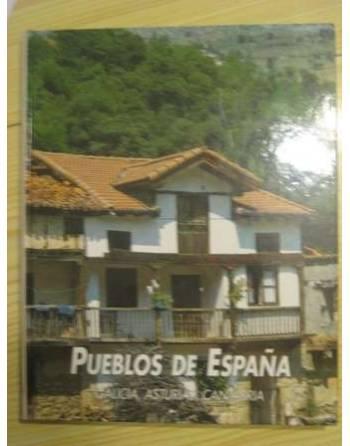 PUEBLOS DE ESPAÑA: GALICIA, ASTURIAS,, CANTABRIA. PATRIMONIO...
