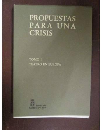 PROPUESTAS PARA UNA CRISIS. Tomo I Teatro en Europa