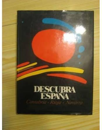 DESCUBRA ESPAÑA PASO A PASO: CANTABRIA – RIOJA – NAVARRA