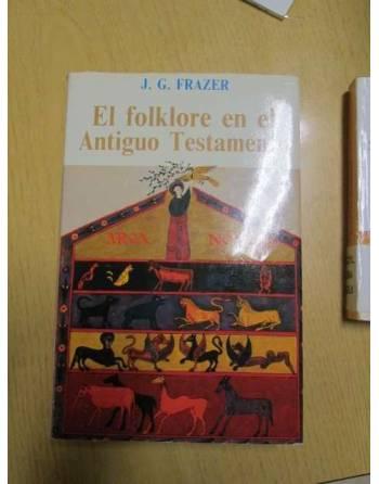 EL FOLKLORE EN EL ANTIGUO TESTAMENTO J.G. FRAZER