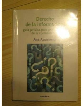 DERECHO DE LA INFORMACIÓN: GUÍA JURÍDICA PARA PROFESIONALES DE LA...