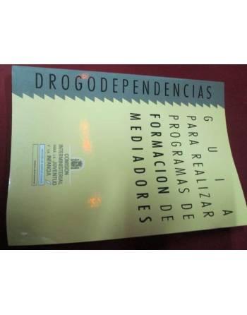 DROGODEPENDENCIAS: GÚIA PARA REALIZAR PROGRAMAS DE FORMACIÓN DE...