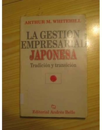 LA GESTIÓN EMPRESARIAL JAPONESA. TRADICIÓN Y TRANSICIÓN