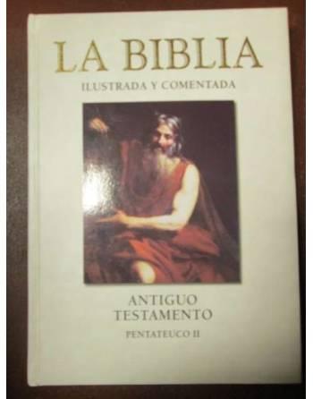 LA BIBLIA ILUSTRADA Y COMENTADA. Antiguo Testamento – Pentateuco II