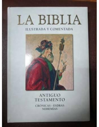 LA BIBLIA ILUSTRADA Y COMENTADA. Crónicas – esdras – nehemías