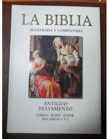 LA BIBLIA ILUSTRADA Y COMENTADA. Tobías – Judit – Ester – Macabeos...