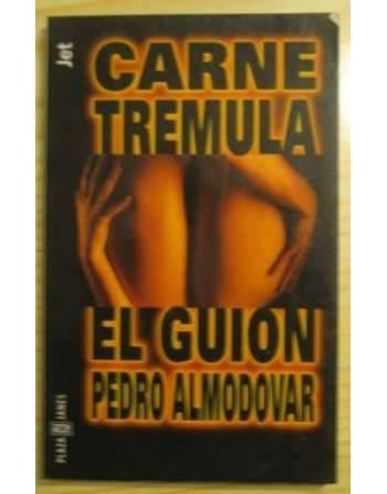 CARNE TREMULA. EL GUION