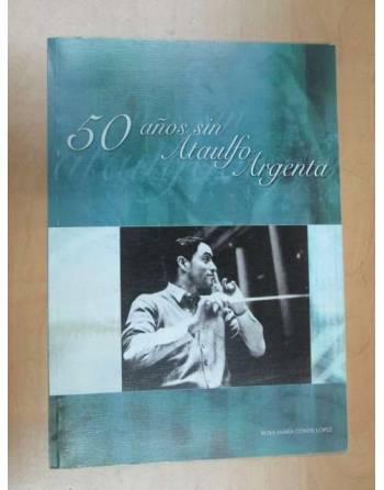 50 AÑOS SIN ATAULFO ARGENTA