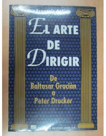 EL ARTE DE DIRIGIR. DE BALTASAR GRACIÁN A PETER DRUCKER