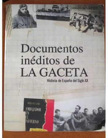 DOCUMENTOS INÉDITOS DE LA GACETA. Historia de España del siglo XX.