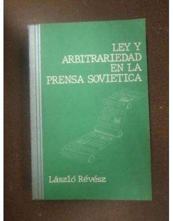 LEY Y ARBITRARIEDAD EN LA PRENSA SOVIETICA