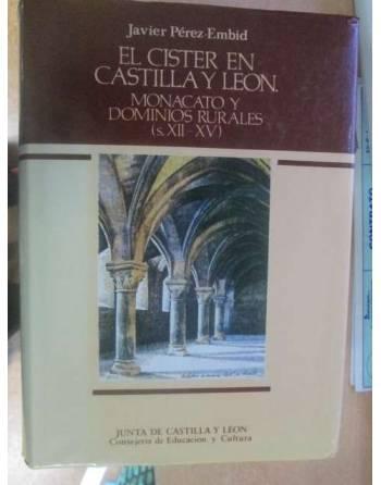 EL CISTER EN CASTILLA Y LEÓN. Monacato y dominios rurales (s.XII-XV)