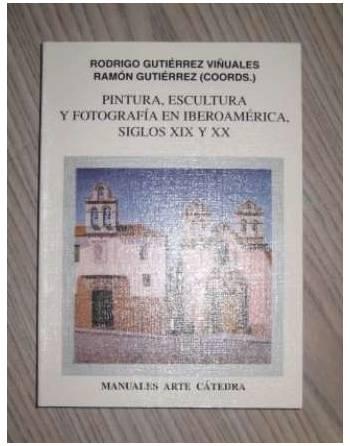 PINTURA, ESCULTURA Y FOTOGRAFÍA EN IBEROAMÉRICA, SIGLOS XIX Y XX