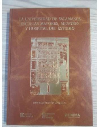LA UNIVERSIDAD DE SALAMANCA. ESCUELAS MAYORES, MENORES Y HOSPITAL...