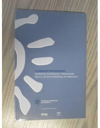 IV JORNADAS PROFESIONALES MARKETING AUDIOVISUAL Y PRODUCCIÓN PARA...