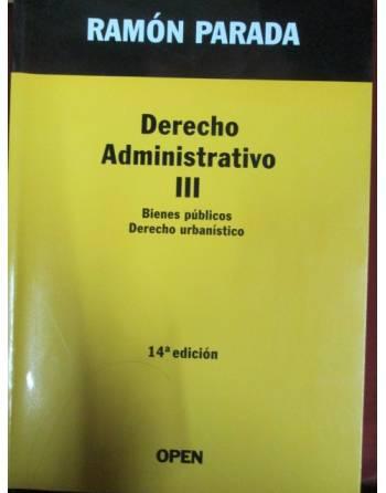 DERECHO ADMINISTRATIVO III. BIENES PÚBLICOS. DERECHO URBANÍSTICO.