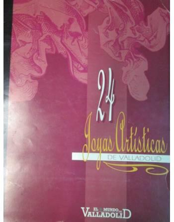 24 JOYAS ARTÍSTICAS DE VALLADOLID.