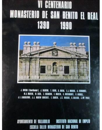 VI CENTENARIO MONASTERIO DE SAN BENITO EL REAL. 1390-1990....
