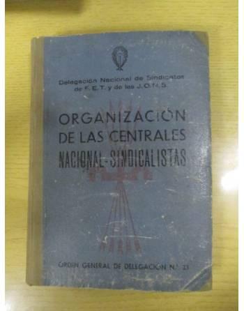 ORGANIZACIÓN DE LAS CENTRALES NACIONAL-SINDICALISTAS
