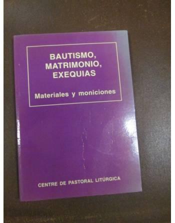 BAUTISMO, MATRIMONIO, EXEQUIAS. Materiales y moniciones