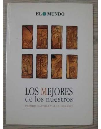 LOS MEJORES DE LOS NUESTROS. PREMIOS CASTILLA Y LEÓN 1984-2005