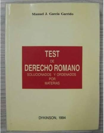 TEST DE DERECHO ROMANO. SOLUCIONADOS Y ORDENADOS POR MATERIAS