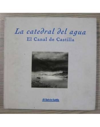 LA CATEDRAL DEL AGUA. EL CANAL DE CASTILLA