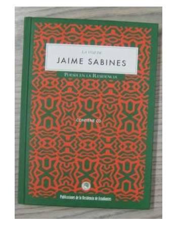 LA VOZ DE JAIME SABINES. POESÍA EN LA RESIDENCIA. CONTIENE CD
