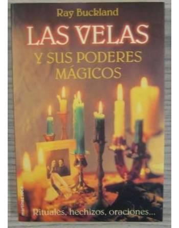 LAS VELAS Y SUS PODERES MÁGICOS. RITUALES, HECHIZOS, ORACIONES...
