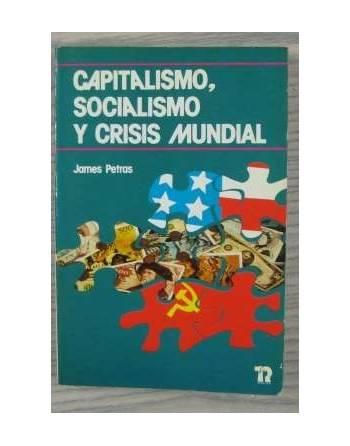 CAPITALISMO, SOCIALISMO Y CRISIS MUNDIAL