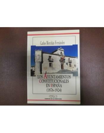 LOS AYUNTAMIENTOS CONSTITUCIONALES EN ESPAÑA (1876-1924)