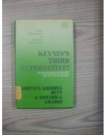 KEYNES'S THIRD ALTERNATIVE? THE NEO- RICARDIAN KEYNESIANS AND THE...