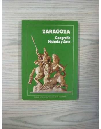 ZARAGOZA. GEOGRAFIA HISTORIA Y ARTE.