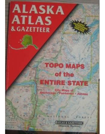 ALASKA ATLAS & GAZETTEER. TOPO MAPS OF THE ENTIRE STATE – CITY MAPS...