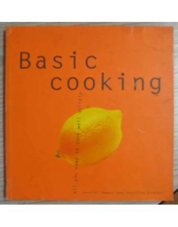 BASIC COOKING. ALL YOU NEED TO COOK WELL QUICKLY