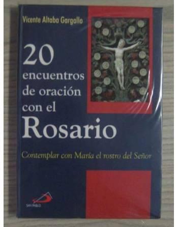 20 ENCUENTROS DE ORACIÓN CON EL ROSARIO. CONTEMPLAR CON MARÍA EL...