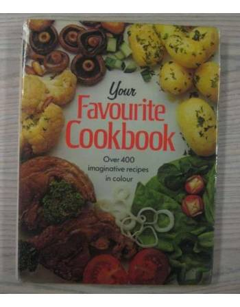 YOUR FAVORITE COOKBOOK. OVER 400 RECIPES IN COLOUR