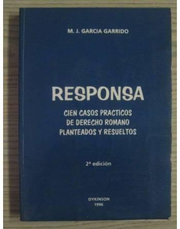 RESPONSA. CIEN CASOS PRACTICOS DE DERECHO ROMANO PLANTEADOS Y...