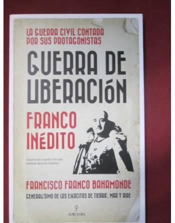 GUERRA DE LIBERACIÓN. Franco inédito.