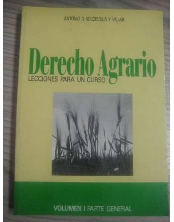 DERECHO AGRARIO. LECCIONES PARA UN CURSO. VOLUMEN I. PARTE GENERAL