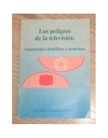 LOS PELIGROS DE LA TELEVISIÓN. ARGUMENTOS CIENTÍFICOS Y ESOTÉRICOS
