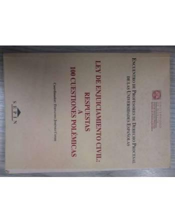 LEY DE ENJUICIAMIENTO CIVIL: RESPUESTAS A 100 CUESTIONES POLÉMICAS....