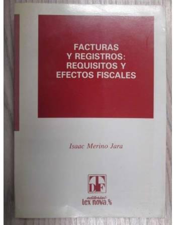 FACTURAS Y REGISTROS: REQUISITOS Y EFECTOS FISCALES