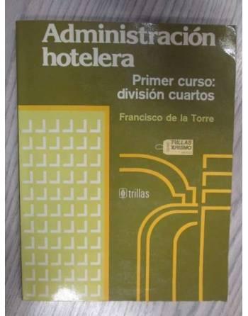 ADMINISTRACION HOTELERA. Primer curso: división cuartos