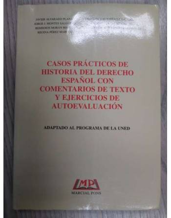 CASOS PRÁCTICOS DE HISTORIA DEL DERECHO ESPAÑOL CON COMENTARIOS DE...