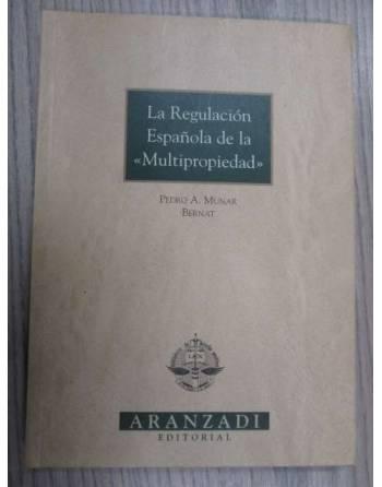 LA REGULACIÓN ESPAÑOLA DE LA MULTIPROPIEDAD
