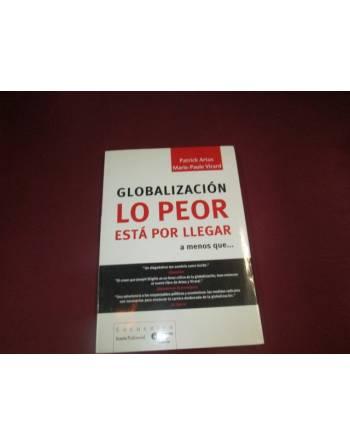 GLOBALIZACIÓN LO PEOR ESTA POR LLEGAR A MENOS QUE......