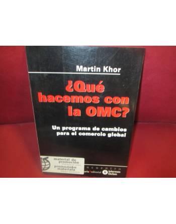 ¿QUÉ HACEMOS CON LA OMC?. Un programa de cambios para el comercio...